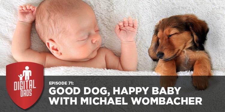 Podcast: Digital Dads Interviews Michael Wombacher